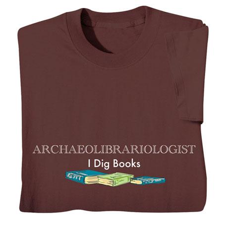 Archaeolibrariologist Sweatshirts