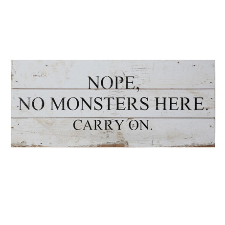 Nope, No Monsters Here Sign