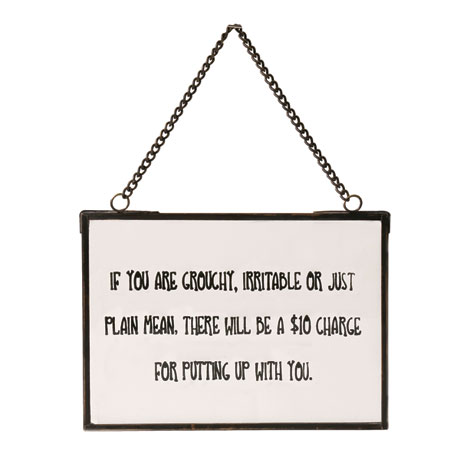 If You Are Grouchy Glass Plaque