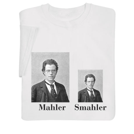 Mahler and Smahler Shirts
