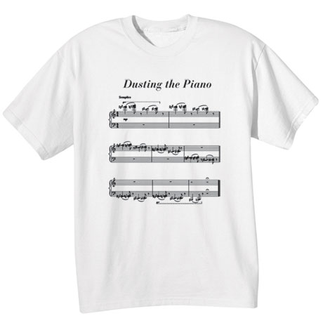 Dusting the Piano Shirts
