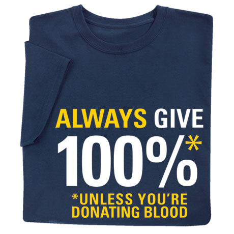 Always Give 100% Shirts