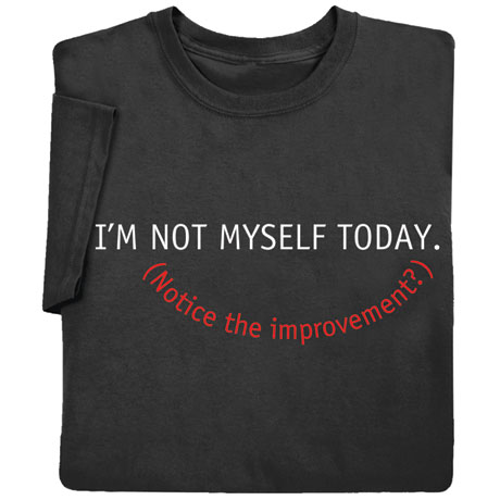 Not Myself Today Shirts