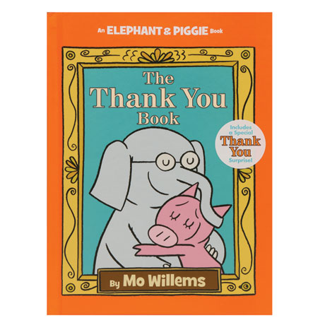 Elephant and Piggie: The Thank You Book