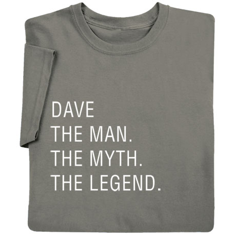 "Personalized ""The Man, The Myth, The Legend"" Shirts"