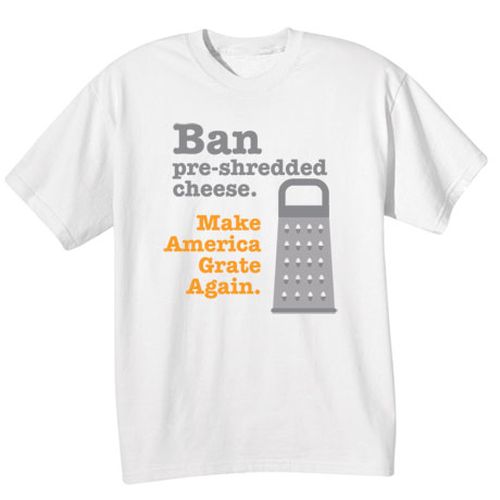 Make America Grate Again Shirts