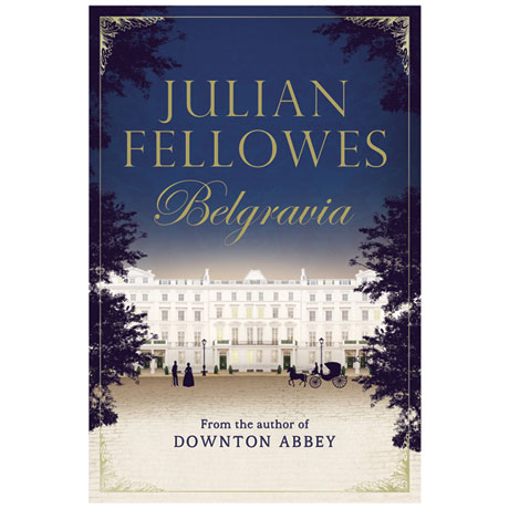 Julian Fellowes: Belgravia Signed Book