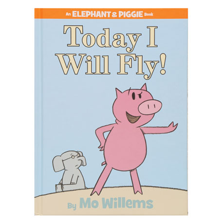 Elephant and Piggie Book: Today I Will Fly