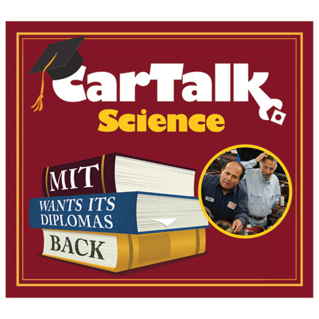 Car Talk Science Audio CD: MIT Wants Its Diplomas Back