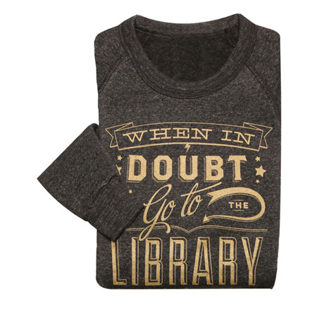 When in Doubt, Go to the Library Shirts