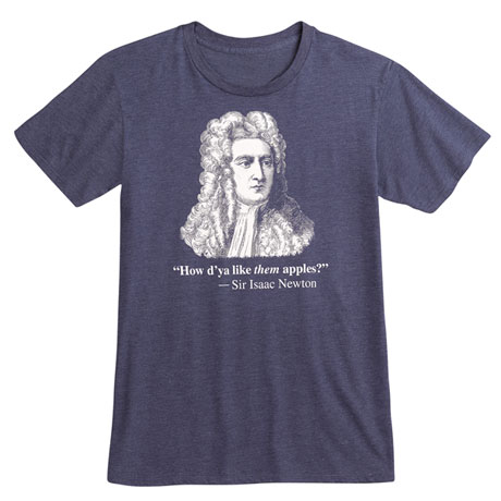 Famous Quotes Shirts - Newton