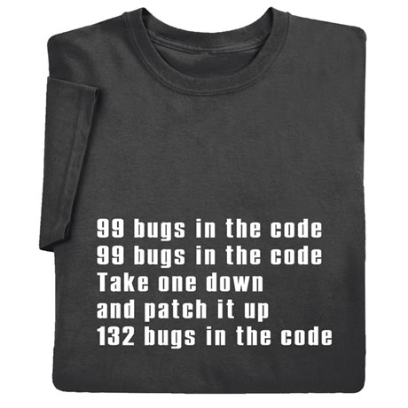 99 Bugs in the Code Shirts