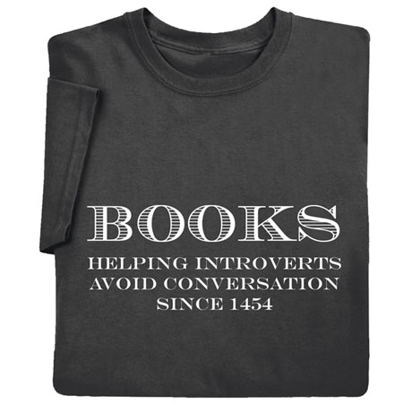 Books: Helping Introverts Avoid Conversation Since 1454 Shirts