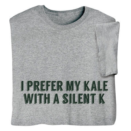 """""""I Prefer My Kale with a Silent K"""" - Ale Beer Shirts"""