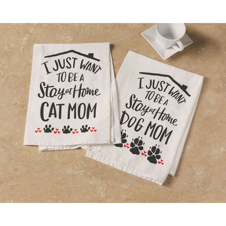 Stay at Home Cat and Dog Mom Dish Towels