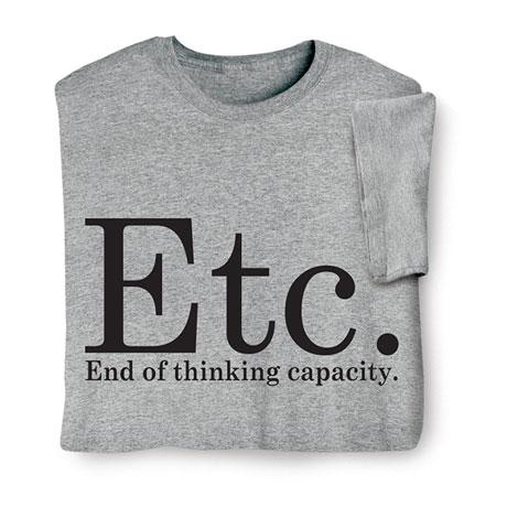 Etc. End of Thinking Capacity Shirts