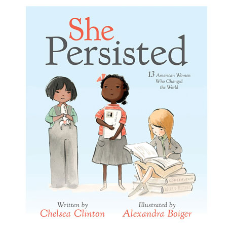 She Persisted: 13 American Women Who Changed the World Book