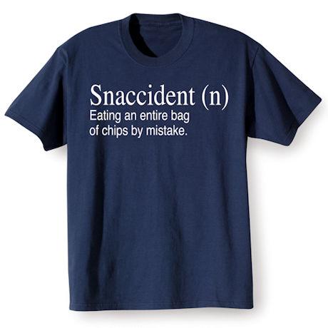 Snaccident Shirts