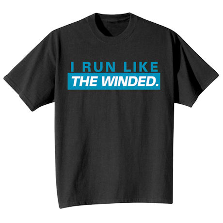 I Run Like the Winded Shirts