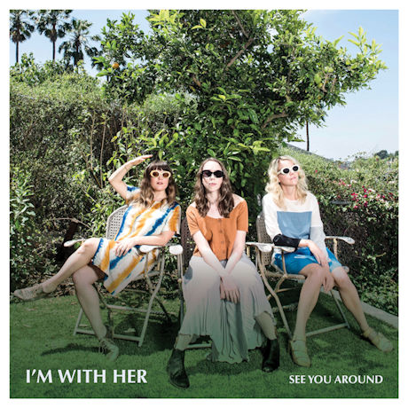 I'm with Her - See You Around CD