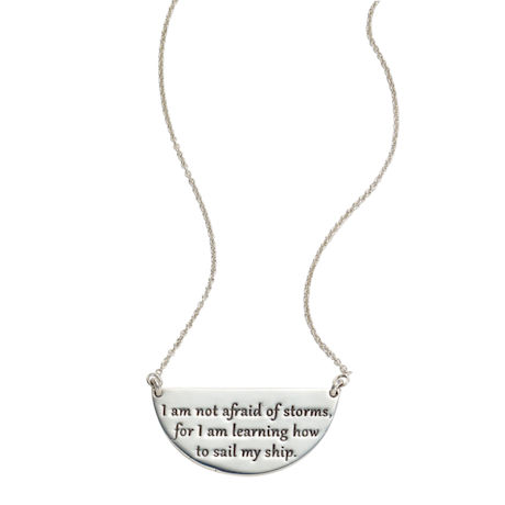 I Am Not Afraid of Storms Necklace