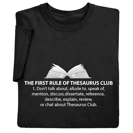 Thesaurus Club Rule #1 Shirts