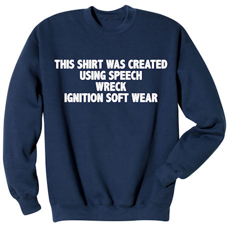 Speech Wreck Ignition Shirts
