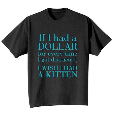 If I Had A Dollar T-Shirt