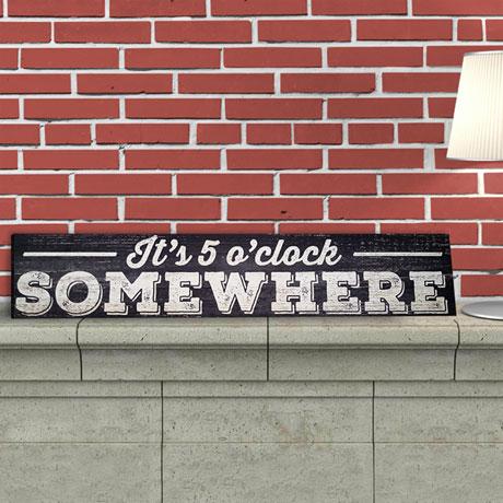 5 O'Clock Somewhere Sign