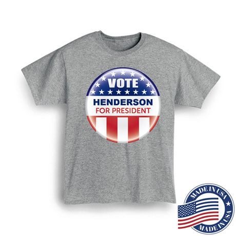 "Personalized Vote ""Your Name"" For President Button Shirt (Grey) - Made in America"