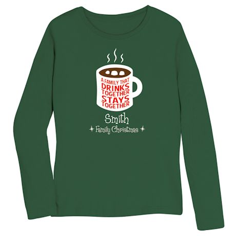 """Personalized """"Drinks Together"""" Family Shirt"""