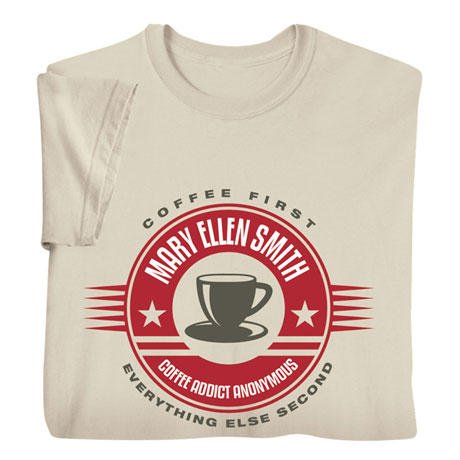 """Personalized """"Your Name"""" Coffee Addicts Anonymous Tee"""
