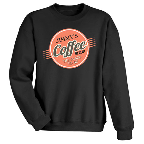 """Personalized """"Your Name"""" The Place to Be Coffee Shop Tee"""