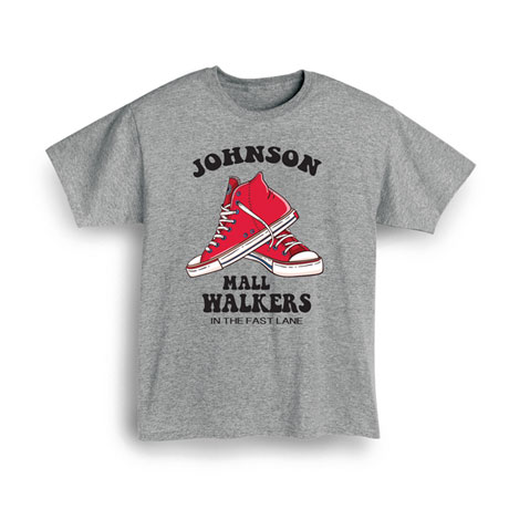 """Personalized """"Your Name"""" Mall Walkers Tee"""