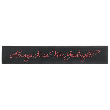 Always Kiss Me Goodnight Wood Plaque