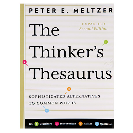 THE THINKER'S THESAURUS: SOPHISTICATED ALTERNATIVE TO COMMON WORDS