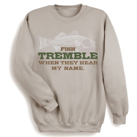 Fish Tremble When They Hear My Name Sweatshirt