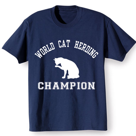 Cat Herding Champion T-Shirt in Cotton
