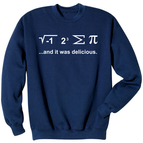 I Ate Some Pi Sweatshirt