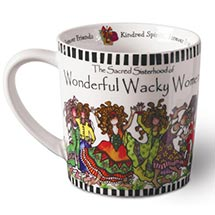 THE SACRED SISTERHOOD OF WONDERFUL WACKY WOMEN MUG
