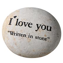 "I LOVE YOU ""WRITTEN IN STONE"""