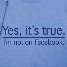 I'M NOT ON FACEBOOK SHIRTS