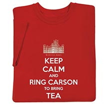 DOWNTON ABBEY KEEP CALM AND RING CARSON FOR TEA SHIRTS