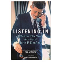 LISTENING IN: THE SECRET WHITE HOUSE RECORDINGS OF JOHN F. KENNEDY BOOK (UNSIGNED)