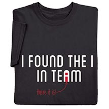 I FOUND THE I IN TEAM SHIRTS
