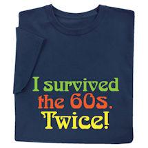 f0e82338 I Survived the 60s Twice Shirts