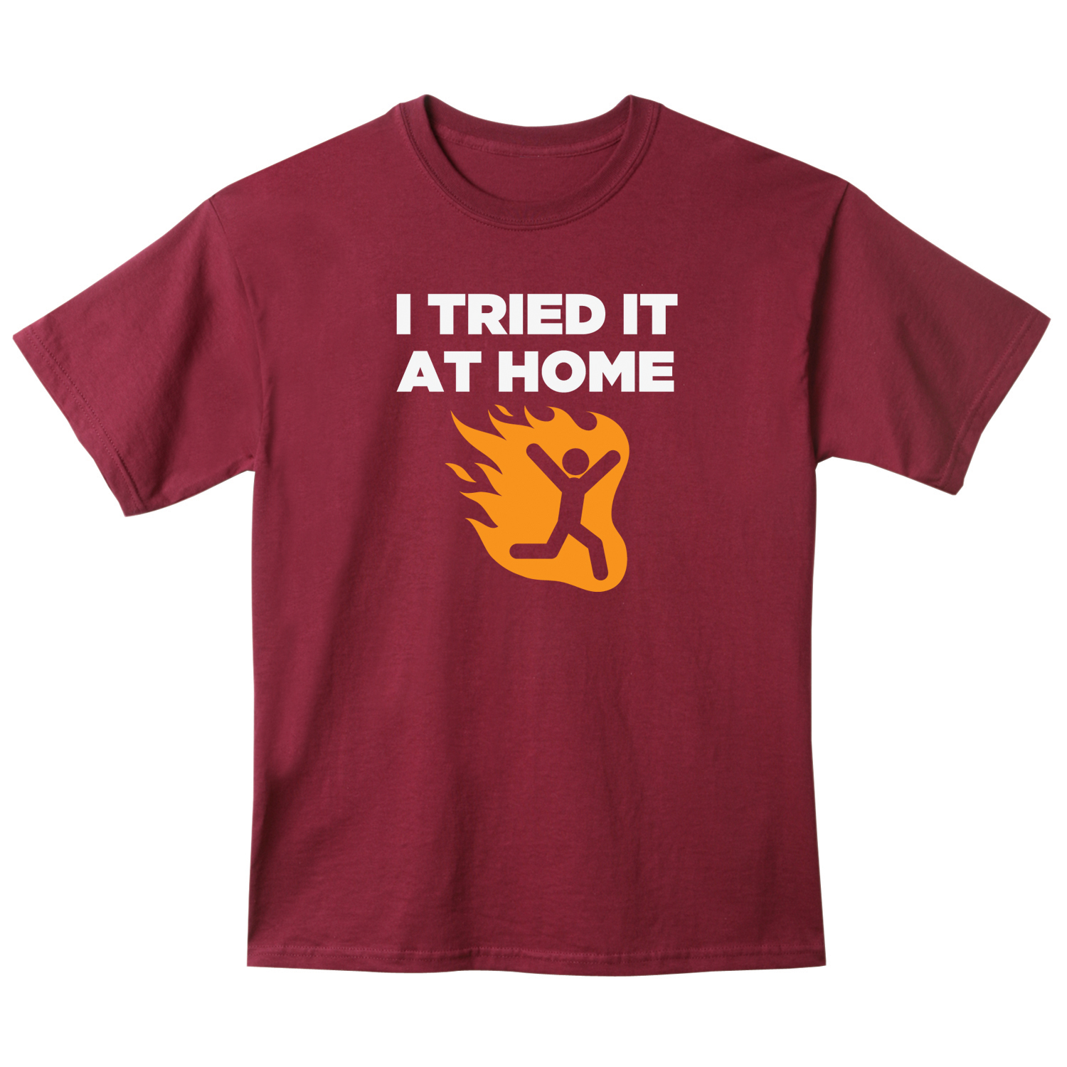 I Tried It At Home Man On Fire Shirt T Shirt Ebay
